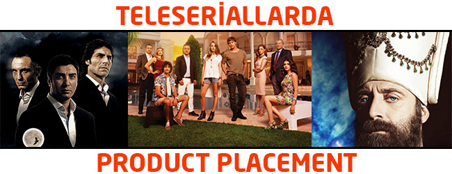 Product Placement erası: teleseriallarda